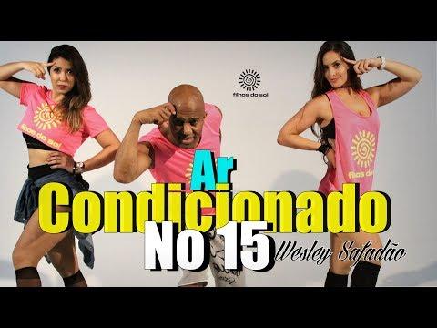 Wesley Safadão - Ar Condicionado no 15  coreografia FILHOS DO SOL