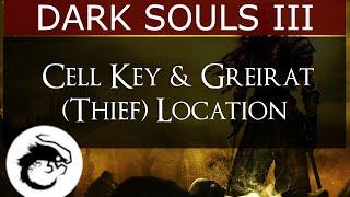 Dark Souls 3 - Cell Key & Greirat (Thief) NPC Location