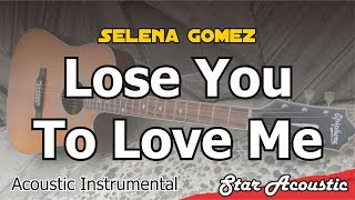Selena Gomez - Lose You To Love Me (Slow Chill Acoustic With Lyrics)