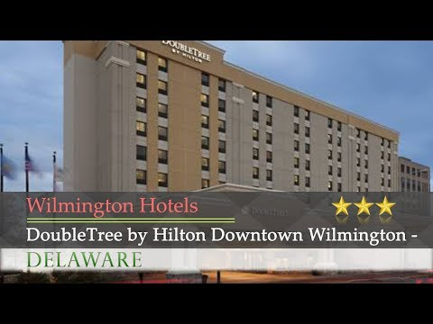 DoubleTree by Hilton Downtown Wilmington - Legal District - Wilmington Hotels, Delaware