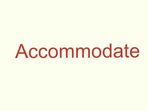 How to pronounce Accommodate