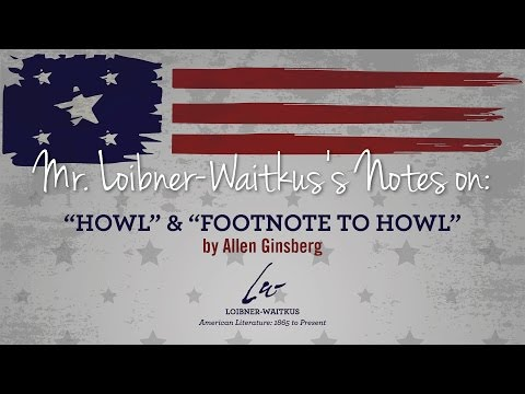 """Notes On """"Howl"""" & """"Footnote To Howl"""" By Allen Ginsberg--Loibner-Waitkus"""