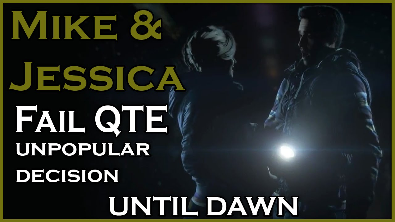 UNTIL DAWN - Mike and Jessica / Fail QTE, Unpopular Decision - YouTube