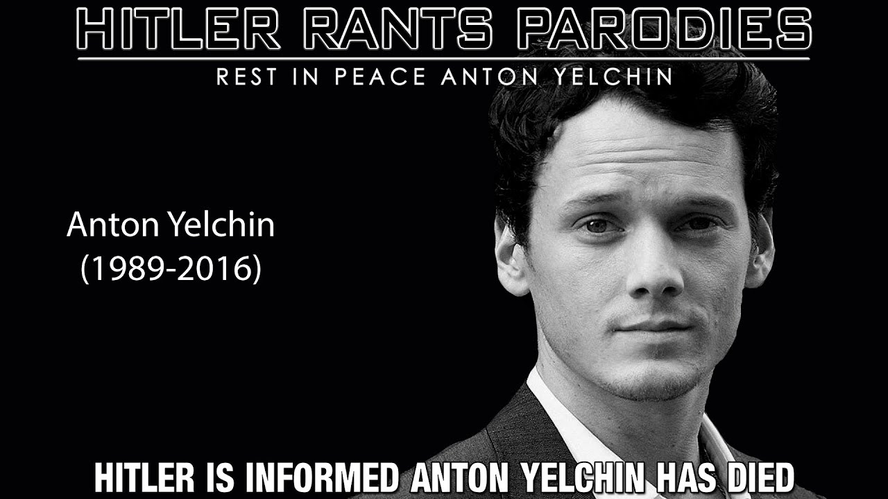 Hitler is informed Anton Yelchin has died