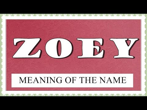 NAME ZOEY- FUN FACTS AND NAME MEANING