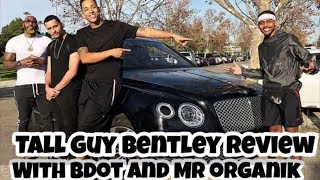 Tall Guy Car Reviews Bentley Truck With Bdot and Mr Organik
