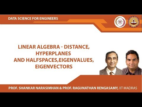 Linear Algebra - Distance,Hyperplanes And Halfspaces,Eigenvalues,Eigenvectors