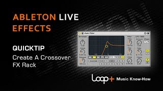 Ableton Live FX Rack - How to make an Adjustable Crossover FX Rack