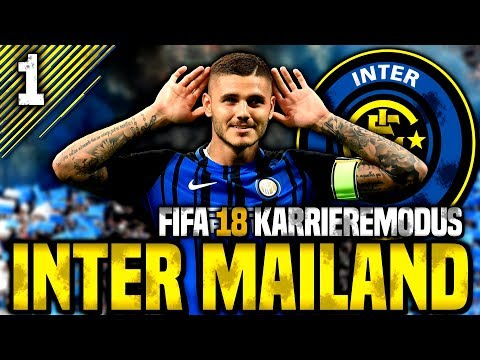 Willkommen bei Inter Mailand! Ein millionenschweres Projekt! | FIFA 18 Karrieremodus #1