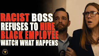 Racist Boss Refuses to Hire Black Employee, Watch What Happens.
