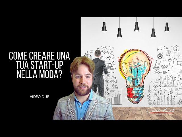Video Due: Come creare Una Start up nella moda