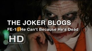 The Joker Blogs - He Can't Because He's Dead (FE#1)
