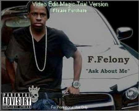 Frank Felony- Ask about me