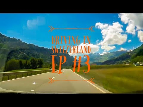 Driving In Switzerland| Ep #3