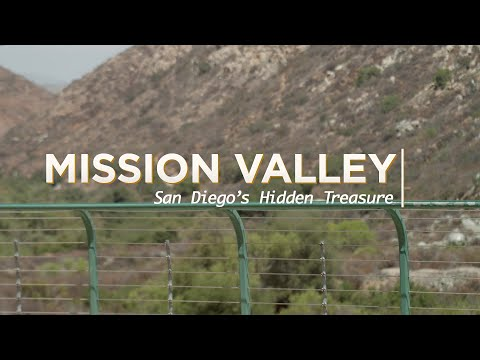 District 7 - Mission Valley: San Diego's Hidden Treasure