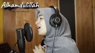 ALHAMDULILLAH ( OPICK FEAT AMANDA ) - UMIMMA KHUSNA OFFICIAL LIVE COVER