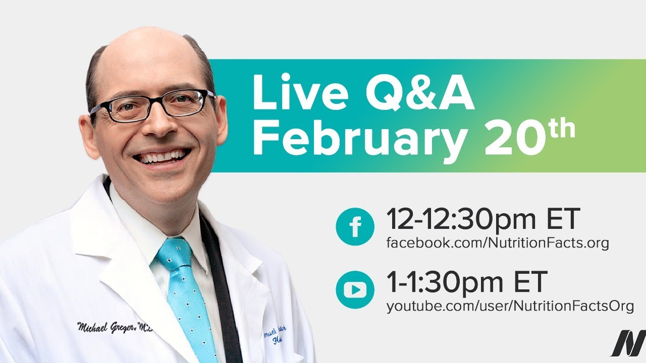 February 20th  2020 Live Q&A with Dr. Greger