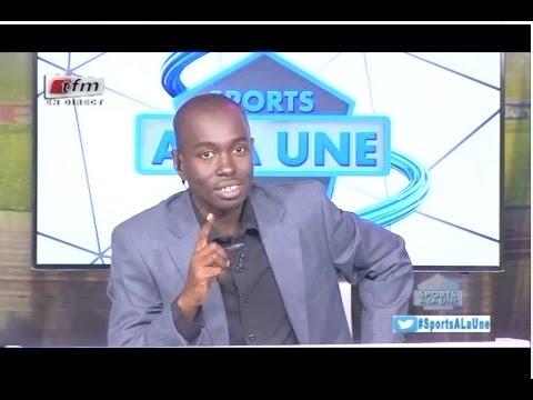 REPLAY - Sports A La Une - Pr : CHEIKH TIDIANE DIAHO - 15 Mai 2017 - Partie 1