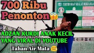 Gambar cover ADZAN KURDI ANAK YANG VIRAL DI YOUTUBE #SUARANYA #MASYAALLAH