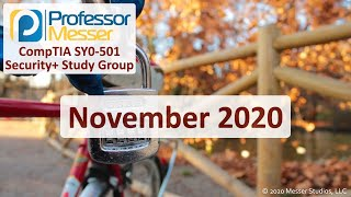 Professor Messer's SY0-501 Security+ Study Group - November 2020