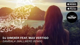 DJ DimixeR Feat Max Vertigo Sambala Wallmers Remix Record Dance Label