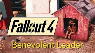 Fallout 4 Benevolent Leader Guide