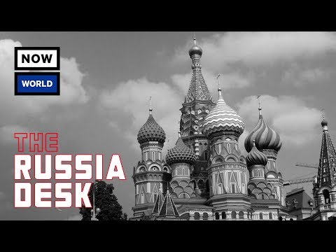 Introducing The Russia Desk: Here's What To Expect | NowThis World