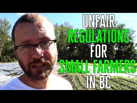 Unfair Regulations for Small Farmers in BC
