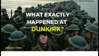 Dunkirk Evacuation explained in 1 Minute and 47 Seconds(Real Story)