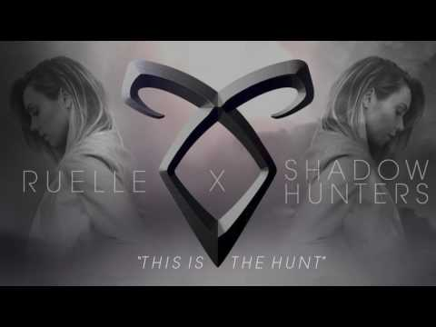 Ruelle x Shadowhunters  This Is The Hunt  Audio