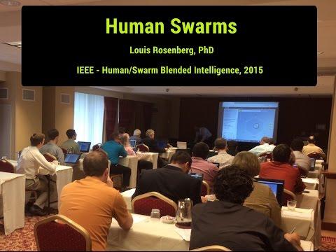 Human Swarming (IEEE Blended Intelligence, 2015) Dr Louis Rosenberg