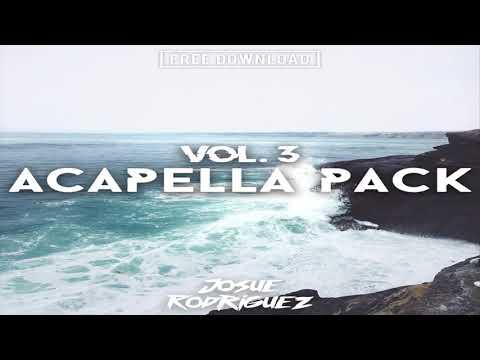 Josue Rodriguez EDM Acapella Pack Vol.3 [300 SUBS, DOWNLOAD IN THE DESCRIPTION]