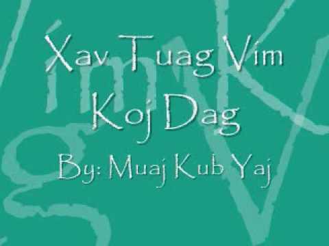 Muaj Kub Yaj: Xav Tuag Vim Koj Dag thumbnail