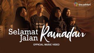 Selamat Jalan Ramadan - DNA Adhitya (Official Music Video)