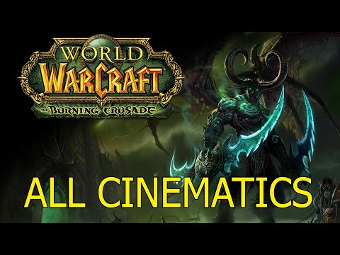 World of Warcraft The Burning Crusade All Cinematics in Chronological Order