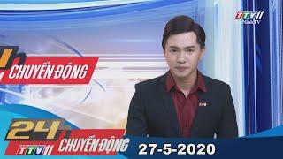24h Chuyển động 27-5-2020 | Tin tức hôm nay | TayNinhTV