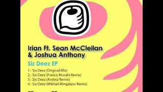 Sean Mcclellan,Irian and Joshua Anthony - Six Deez (Andrez Remix)