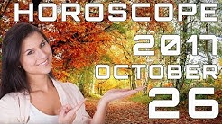 Today's Daily Horoscope 26 October 2017 Each Zodiac Signs