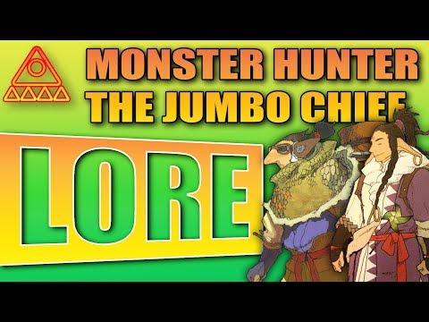Monster Hunter World Lore: The Jumbo Chief
