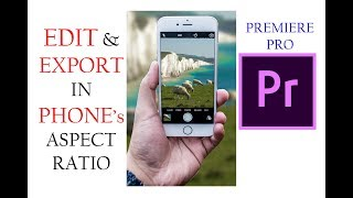 How to edit and export in Phone Aspect ratio in premiere pro.