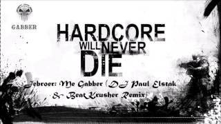Jebroer: Me Gabber (DJ Paul Elstak & BeatKrusher Remix)