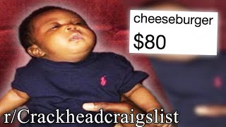 r/Crackheadcraigslist | please don't eat him,