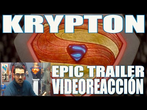 KRYPTON SERIE DE TV CANAL SYFY - EPIC TRAILER FIRST REACTION!!