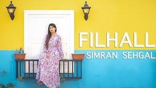 FILHALL - Akshay Kumar Ft Nupur Sanon | BPraak | Jaani | Ammy Virk | Female Version By Simran Sehgal