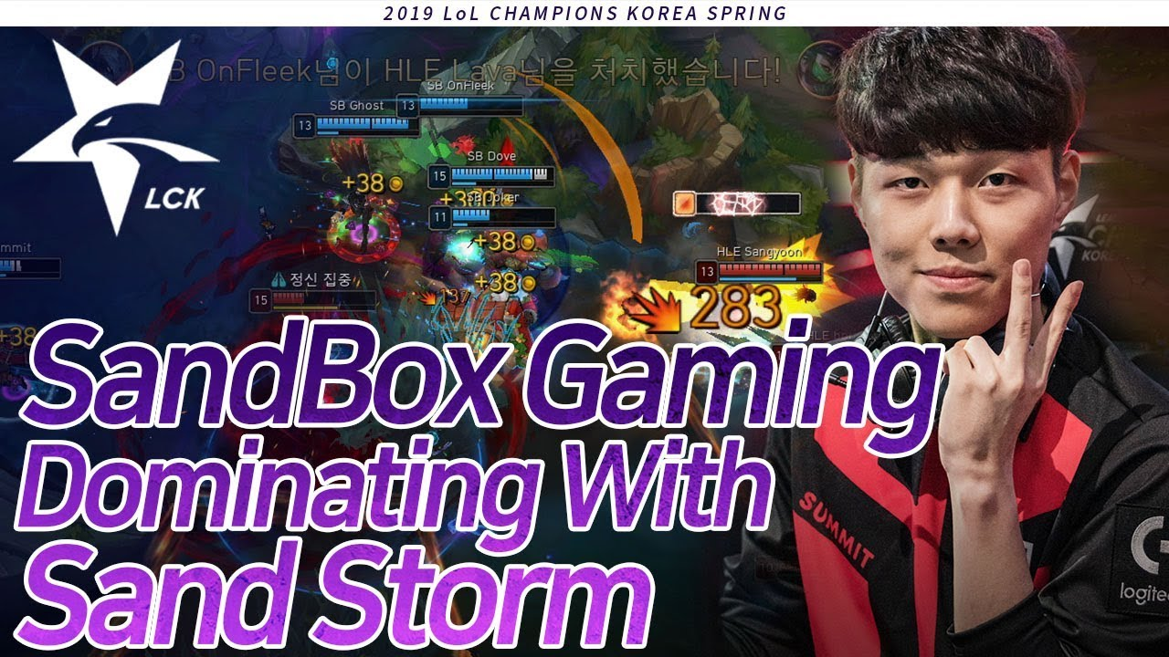 Sandbox Gaming Dominating With Sand Storm! : SB vs HLE [2019 LCK Highlight] Match18 Game1