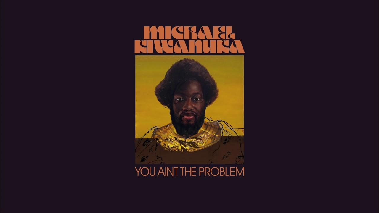 Michael Kiwanuka - You Ain't The Problem (Lyric Video)