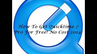 How To Download And Install Quicktime Player Pro 7 For Free | No Cost! *SEE DESCRIPTION*