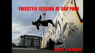 FREESTYLE SESSION AT SK8 PARK / LEON ft. ILIJA BOOGIE