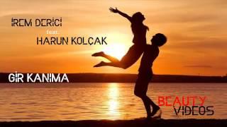 Harun Kolçak feat. İrem Derici - Gir Kanıma (CANLI SES)