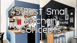 45 BEST SMALL KITCHEN CONCEPTS / Kitchen designs and Set-up / Simple and Fantastic